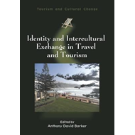 Identity and Intercultural Exchange in Travel and Tourism (BOK)