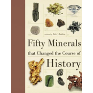 Fifty Minerals That Changed the Course of History (BOK)