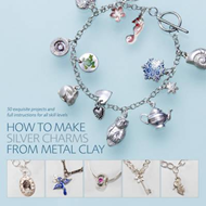 How to Make Silver Charms from Metal Clay (BOK)