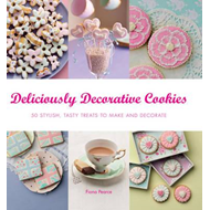 Deliciously Decorative Cookies to Make & Eat (BOK)