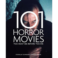 101 Horror Movies You Must See Before You Die (BOK)