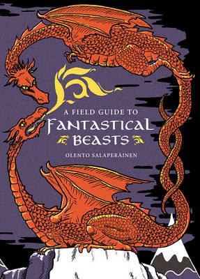 Field Guide to Fantastical Beasts (BOK)