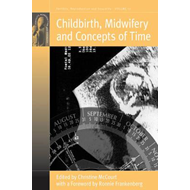 Childbirth, Midwifery and Concepts of Time (BOK)