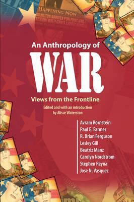 An Anthropology of War: Views from the Frontline (BOK)