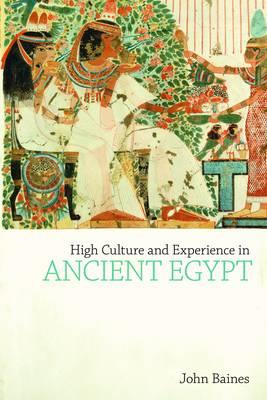 High Culture and Experience in Ancient Egypt (BOK)