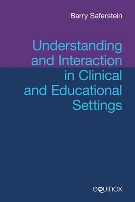 Understanding and Interaction in Clinical and Educational Se (BOK)