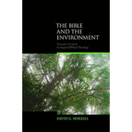 The Bible and the Environment: Towards a Critical Ecological Biblical Theology (BOK)