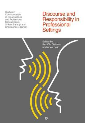 Discourse and Responsibility in Professional Settings (BOK)