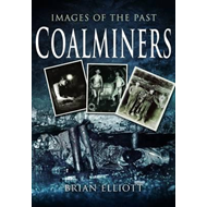Images of Coalminers (BOK)