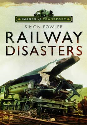 Images of Transport: Railway Disasters (BOK)