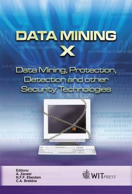 Data Mining: Data Mining, Protection, Detection and Other Security Technologies: Pt. 10 (BOK)