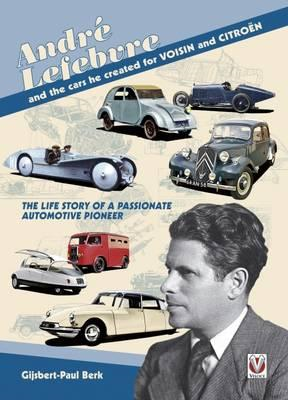 Andre Lefebvre and the Cars He Created at Voisin and Citroen (BOK)