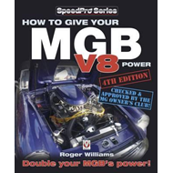 How to Give Your MGB V8 Power (BOK)