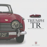 Triumph TR - TR2 to 6: The Last of the Traditional Sports Ca (BOK)