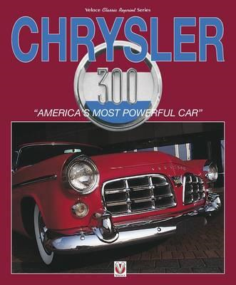 Chrysler 300: America's Most Powerful Car (BOK)