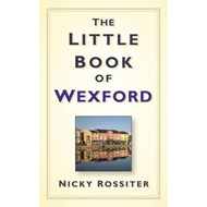 The Little Book of Wexford (BOK)