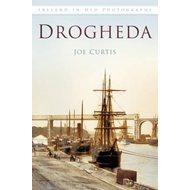 Drogheda in Old Photographs (BOK)