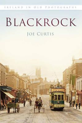 Blackrock in Old Photographs (BOK)