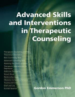 Advanced Skills and Interventions in Therapeutic Counseling (BOK)