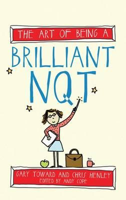 Art of Being a Brilliant NQT (BOK)