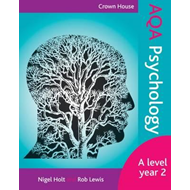 Crown House AQA Psychology: A Level Year 2 (BOK)