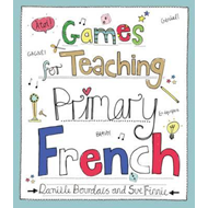 Games for Teaching Primary French (BOK)
