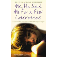 Ma, He Sold Me for a Few Cigarettes (BOK)