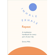 Inhale *  Exhale *  Repeat (BOK)