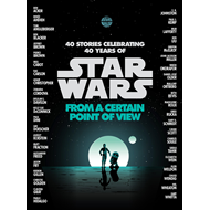 Star Wars: From a Certain Point of View (BOK)