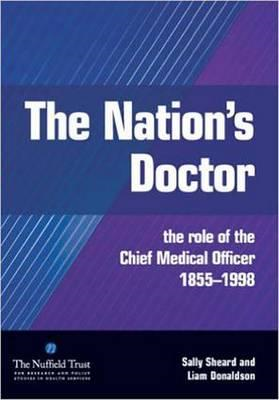 The Nation's Doctor: The Role of the Chief Medical Officer 1855-1998 (BOK)