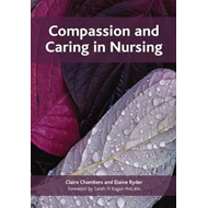 Compassion and Caring in Nursing (BOK)