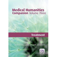 Medical Humanities Companion: v. 3: Treatment (BOK)