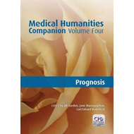 Medical Humanities Companion: v. 4: Prognosis (BOK)