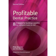 Profitable Dental Practice: 8 Strategies for Building a Practice That Everyone Loves to Visit (BOK)