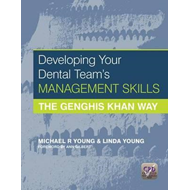 Developing Your Dental Team's Management Skills (BOK)