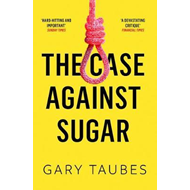 Case Against Sugar (BOK)
