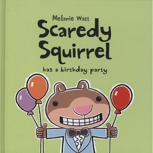 Scaredy Squirrel Has a Birthday Party (BOK)