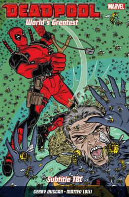 Deadpool: World's Greatest Vol. 3: The End Of An Error (BOK)