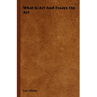 What Is Art And Essays On Art (BOK)