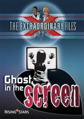 Extraordinary Files: Ghost in the Screen (BOK)