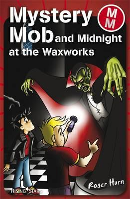 Mystery Mob and the Night in the Waxworks (BOK)