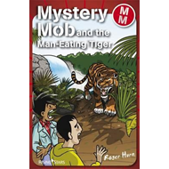 Mystery Mob and the Man Eating Tiger (BOK)
