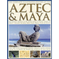 Complete Illustrated History of the Aztec & Maya (BOK)