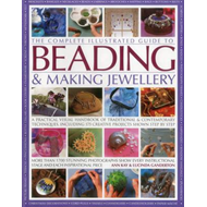 Complete Illustrated Guide to Beading & Making Jewellery (BOK)