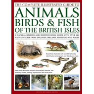 Complete Illustrated Guide to Animals, Birds & Fish of the B (BOK)