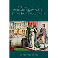 Irish Parliamentary Party and the Third Home Rule Crisis (BOK)