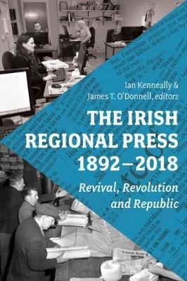 Irish Regional Press, 1892-2012 (BOK)