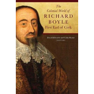 Colonial World of Richard Boyle (BOK)