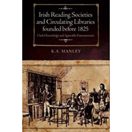 Irish Reading Societies and Circulating Libraries founded be (BOK)
