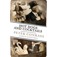 Hot Dogs and Cocktails: When FDR Met King George VI at Hyde Park on Hudson (BOK)